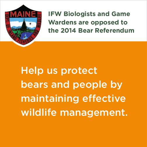 Maine IFW Opposes the 2014 anti hunting and trapping ballot intiative.